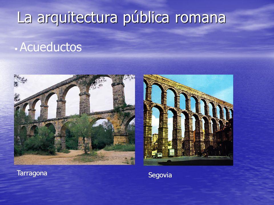 La arquitectura pública romana Acueductos Tarragona Segovia