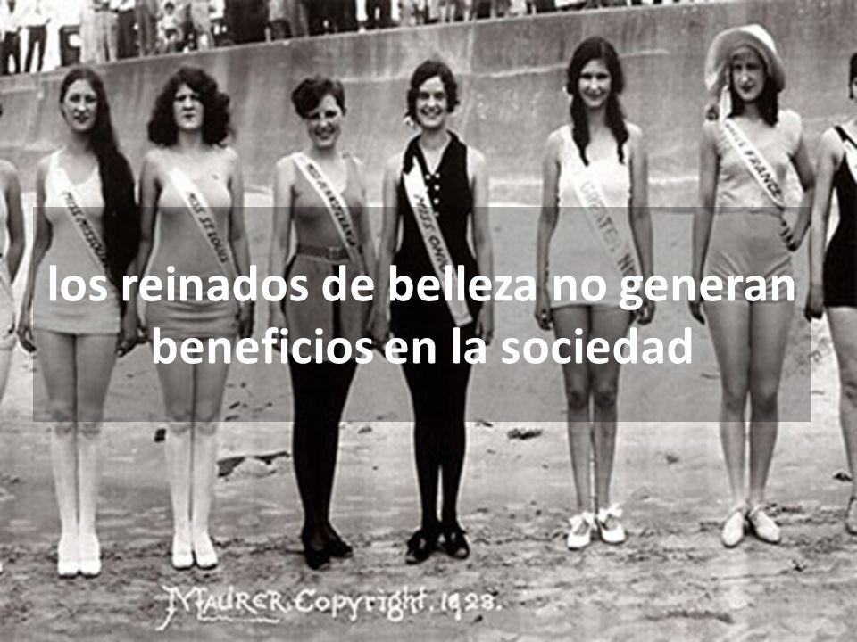 los reinados de belleza no generan beneficios en la sociedad