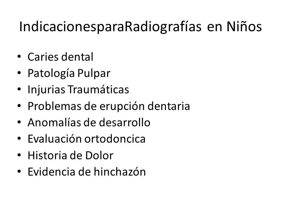 IndicacionesparaRadiografías en Niños Caries dental Patología Pulpar Injurias Traumáticas Problemas de erupción dentaria Anomalías de desarrollo Evalu
