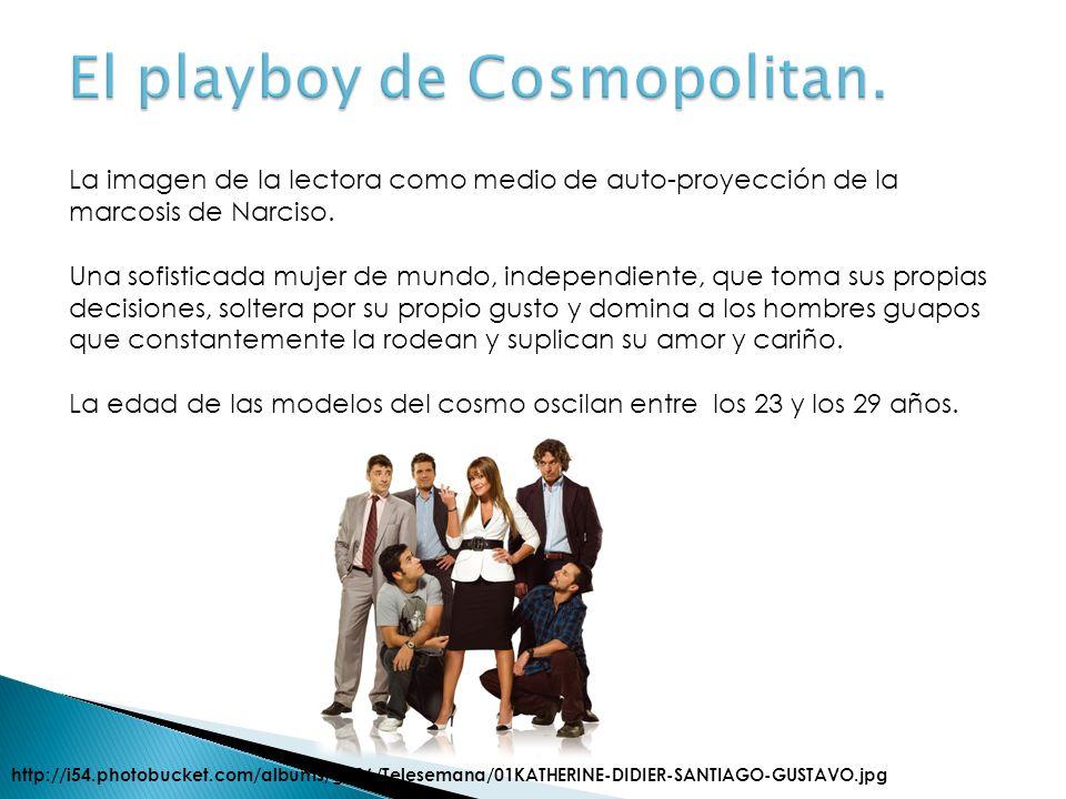 El playboy de Cosmopolitan. La imagen de la lectora como medio de auto-proyección de la marcosis de Narciso. Una sofisticada mujer de mundo, independi