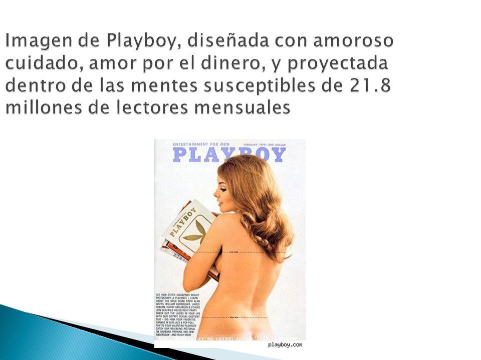Imagen de Playboy, diseñada con amoroso cuidado, amor por el dinero, y proyectada dentro de las mentes susceptibles de 21.8 millones de lectores mensu