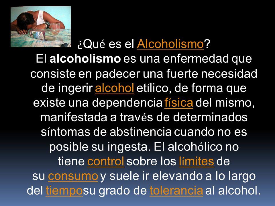 ¿ Qu é es el Alcoholismo.