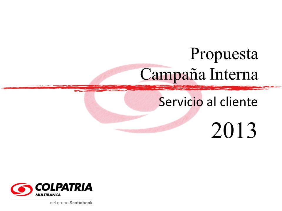 Propuesta Campaña Interna Servicio al cliente 2013