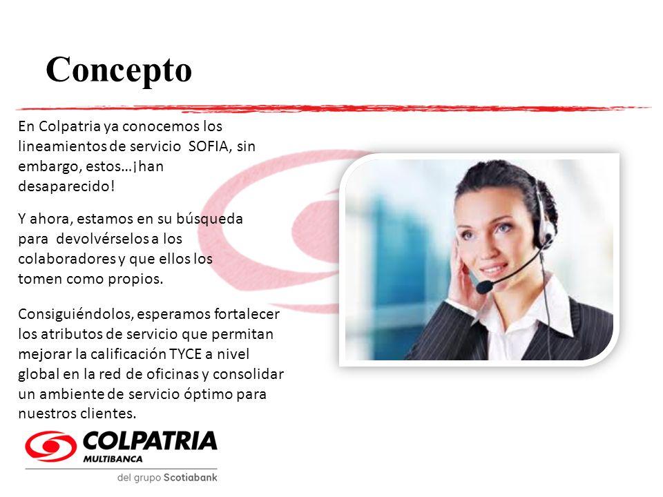 En Colpatria ya conocemos los lineamientos de servicio SOFIA, sin embargo, estos…¡han desaparecido! Concepto Y ahora, estamos en su búsqueda para devo
