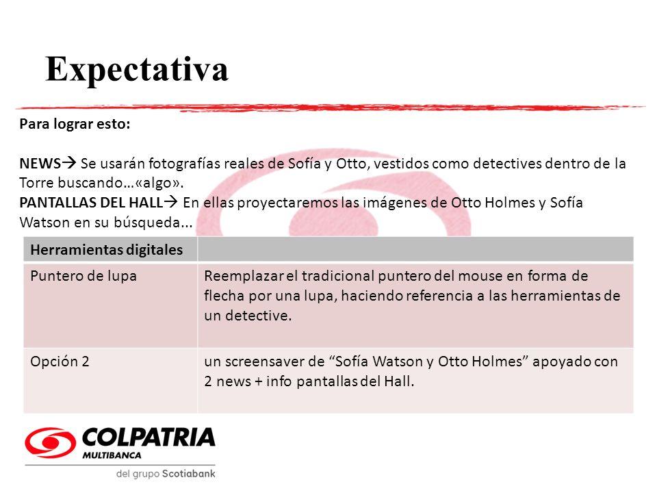 Expectativa Para lograr esto: NEWS Se usarán fotografías reales de Sofía y Otto, vestidos como detectives dentro de la Torre buscando…«algo». PANTALLA