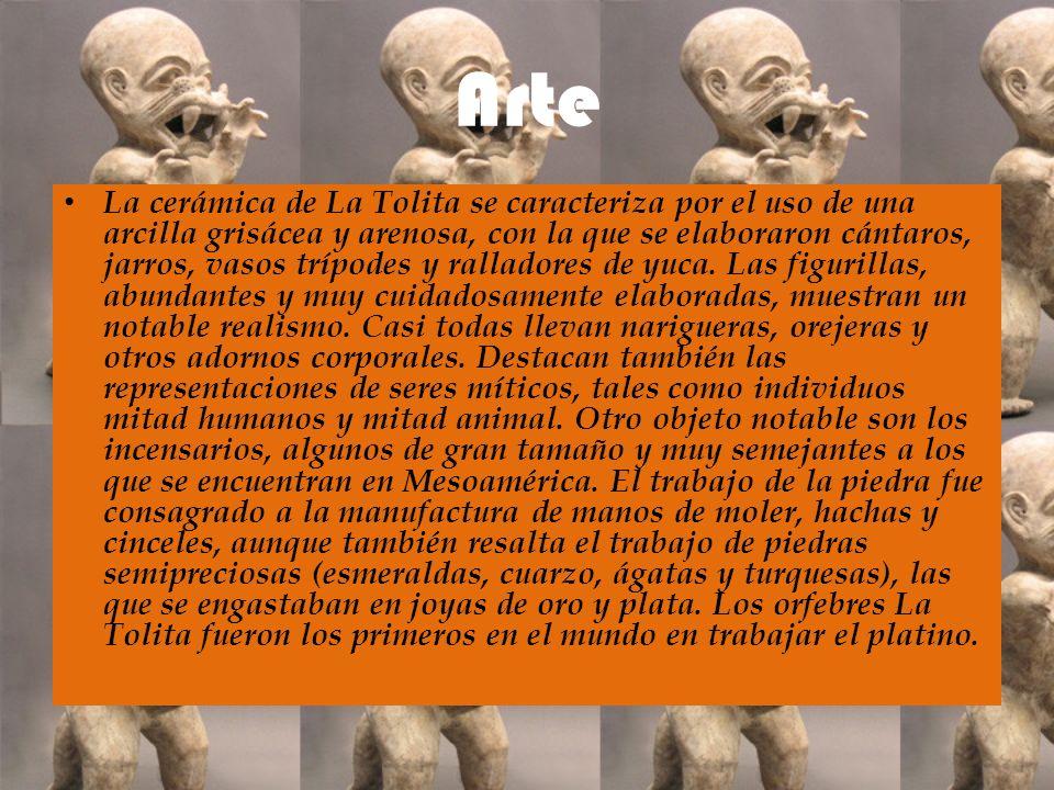 Arte La cerámica de La Tolita se caracteriza por el uso de una arcilla grisácea y arenosa, con la que se elaboraron cántaros, jarros, vasos trípodes y