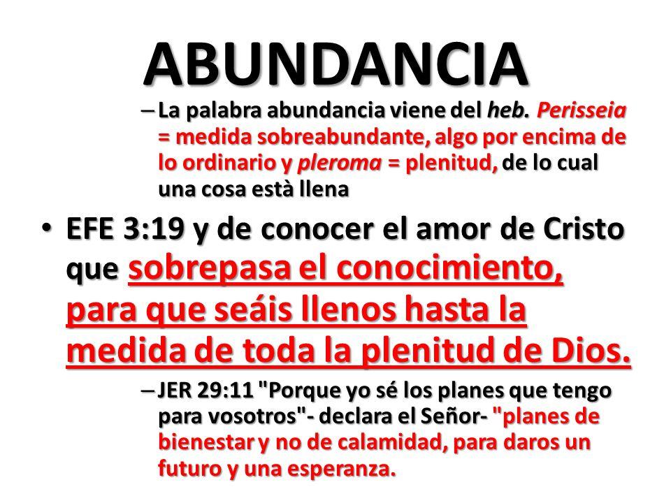 ABUNDANCIA – La palabra abundancia viene del heb.