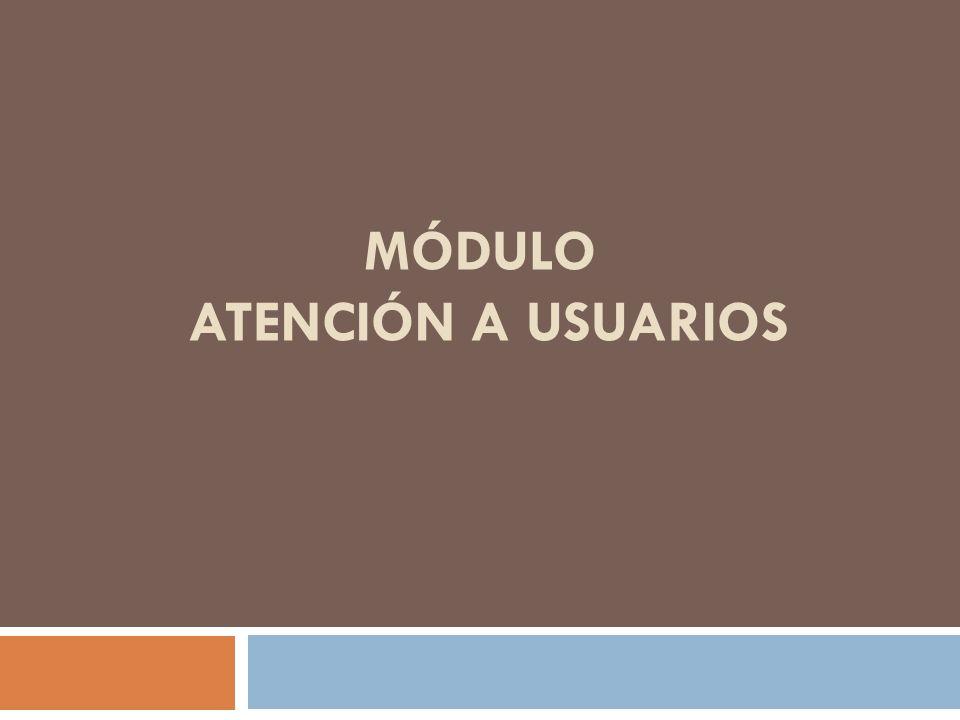 MÓDULO ATENCIÓN A USUARIOS
