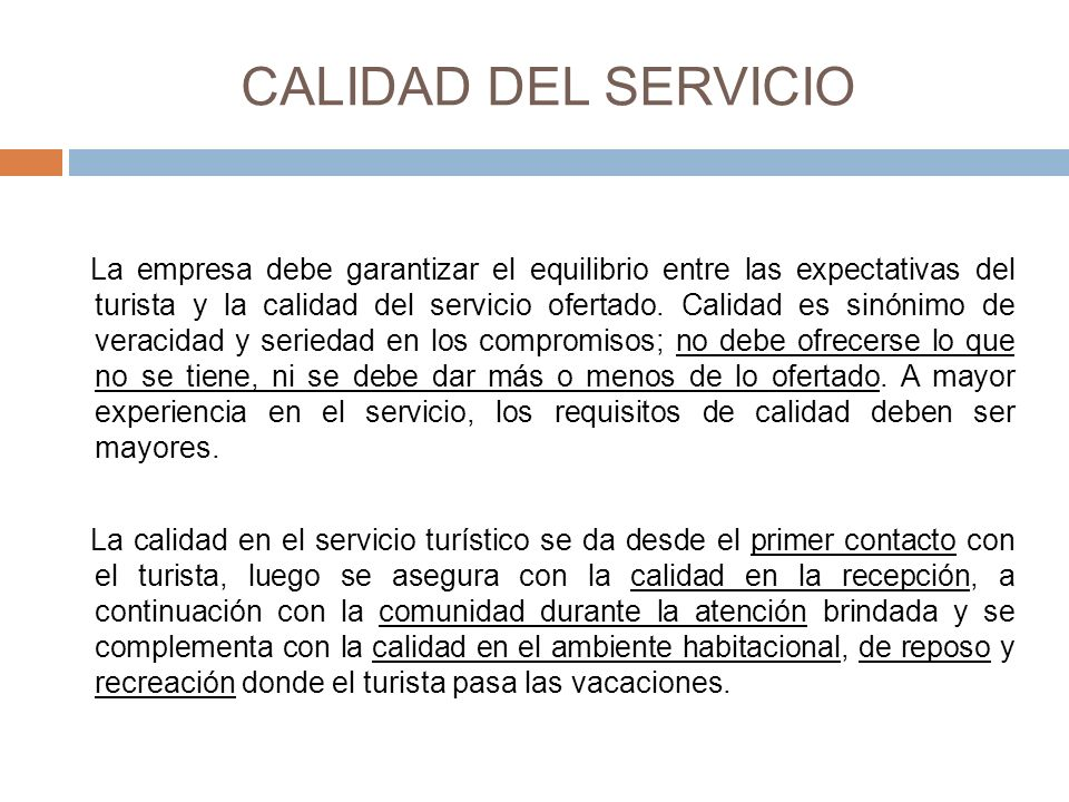 CALIDAD DEL SERVICIO La empresa debe garantizar el equilibrio entre las expectativas del turista y la calidad del servicio ofertado.