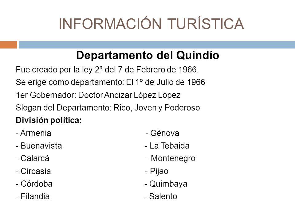 Departamento del Quindío Fue creado por la ley 2ª del 7 de Febrero de 1966.