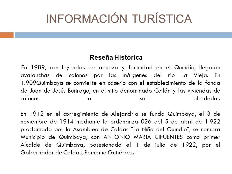 INFORMACIÓN TURÍSTICA Reseña Histórica En 1989, con leyendas de riqueza y fertilidad en el Quindío, llegaron avalanchas de colonos por las márgenes del río La Vieja.