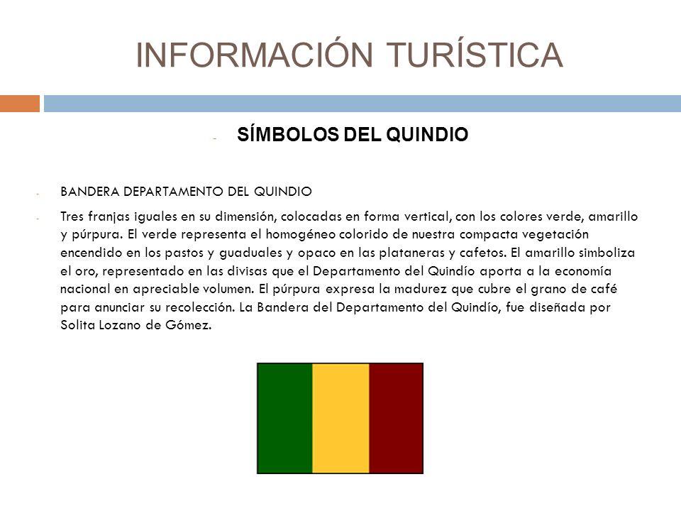 INFORMACIÓN TURÍSTICA - SÍMBOLOS DEL QUINDIO - BANDERA DEPARTAMENTO DEL QUINDIO - Tres franjas iguales en su dimensión, colocadas en forma vertical, con los colores verde, amarillo y púrpura.