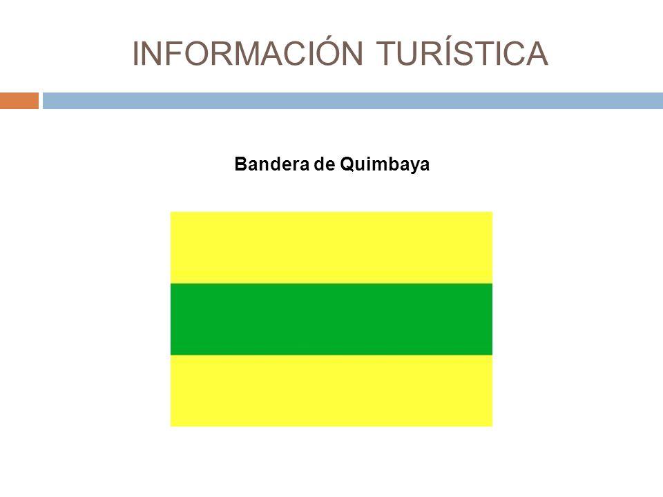 INFORMACIÓN TURÍSTICA Bandera de Quimbaya