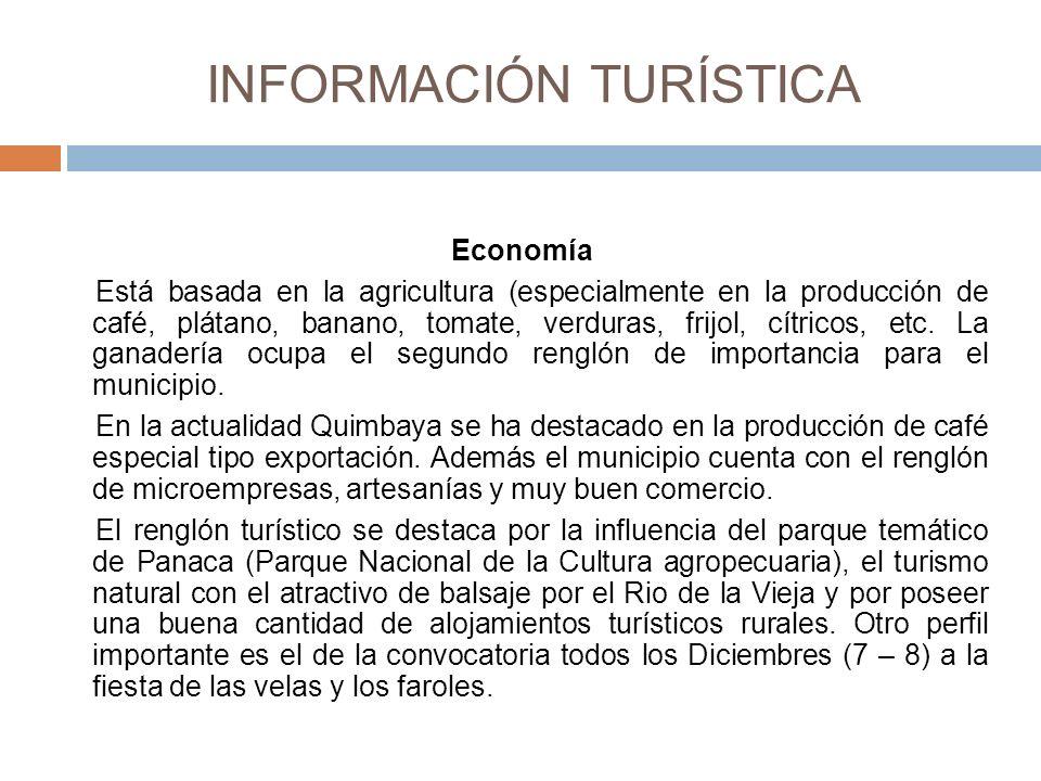 INFORMACIÓN TURÍSTICA Economía Está basada en la agricultura (especialmente en la producción de café, plátano, banano, tomate, verduras, frijol, cítricos, etc.