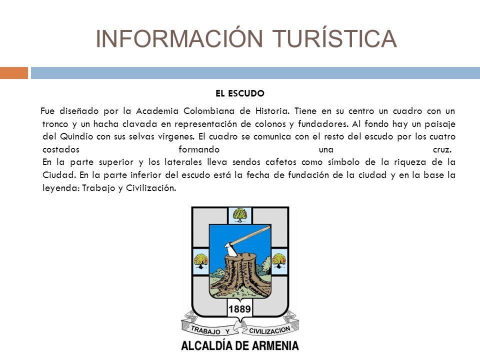 INFORMACIÓN TURÍSTICA EL ESCUDO Fue diseñado por la Academia Colombiana de Historia.