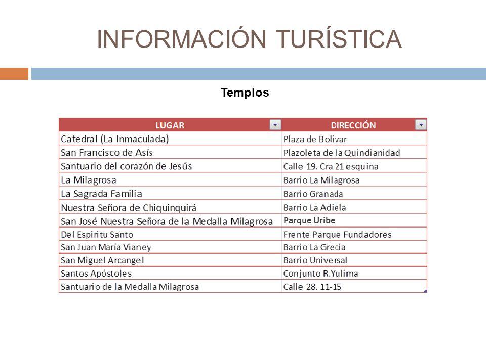 INFORMACIÓN TURÍSTICA Templos z Parque Uribe
