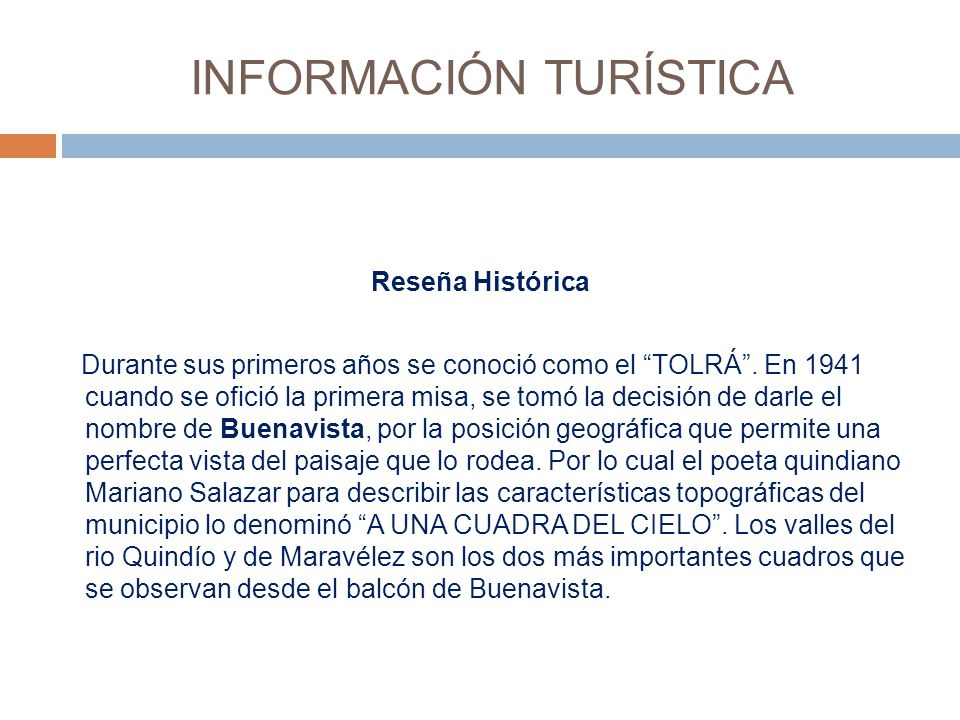 INFORMACIÓN TURÍSTICA Reseña Histórica Durante sus primeros años se conoció como el TOLRÁ.