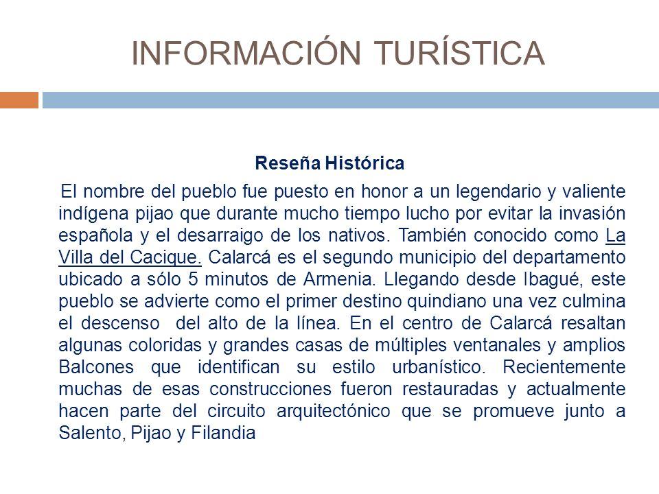 INFORMACIÓN TURÍSTICA Reseña Histórica El nombre del pueblo fue puesto en honor a un legendario y valiente indígena pijao que durante mucho tiempo lucho por evitar la invasión española y el desarraigo de los nativos.