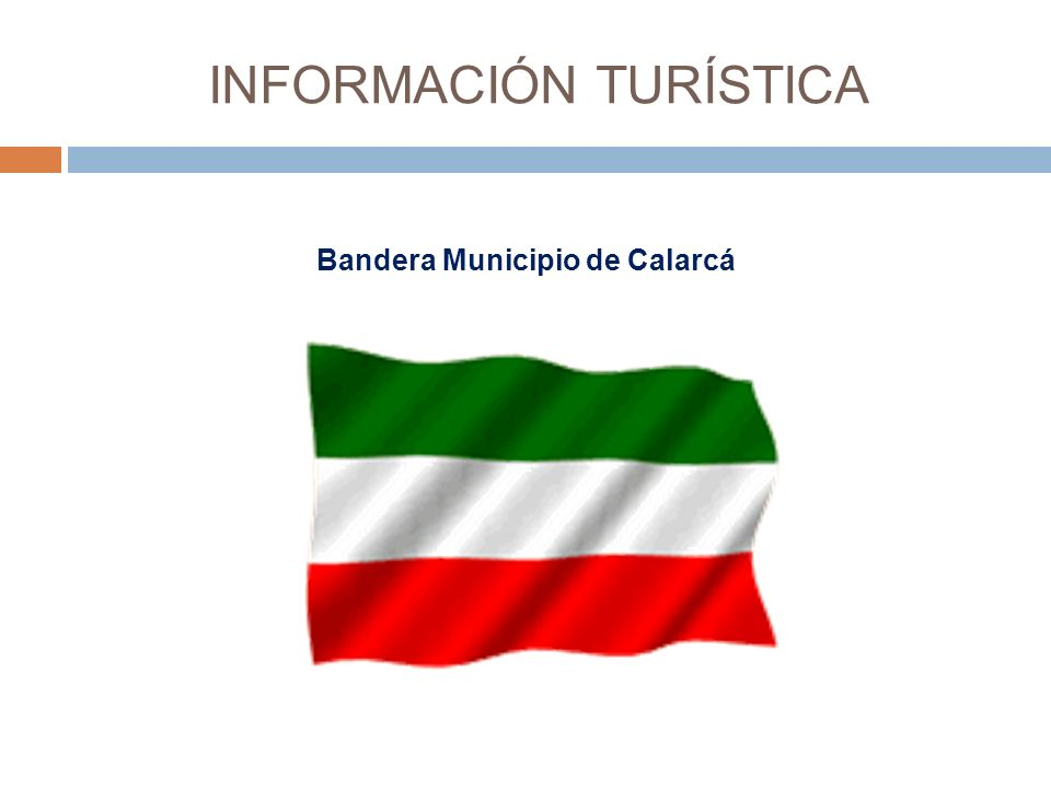 INFORMACIÓN TURÍSTICA Bandera Municipio de Calarcá