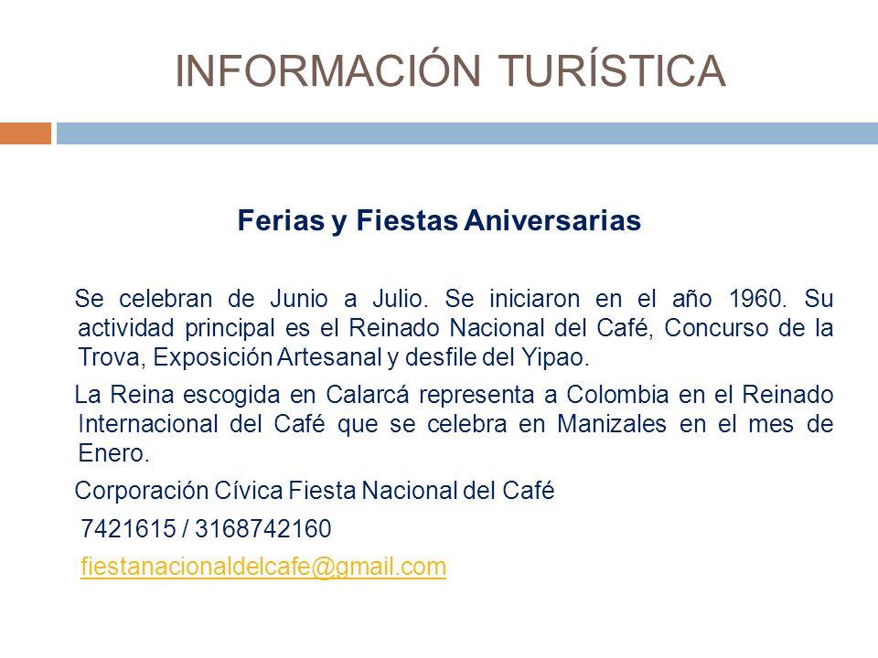 INFORMACIÓN TURÍSTICA Ferias y Fiestas Aniversarias Se celebran de Junio a Julio.