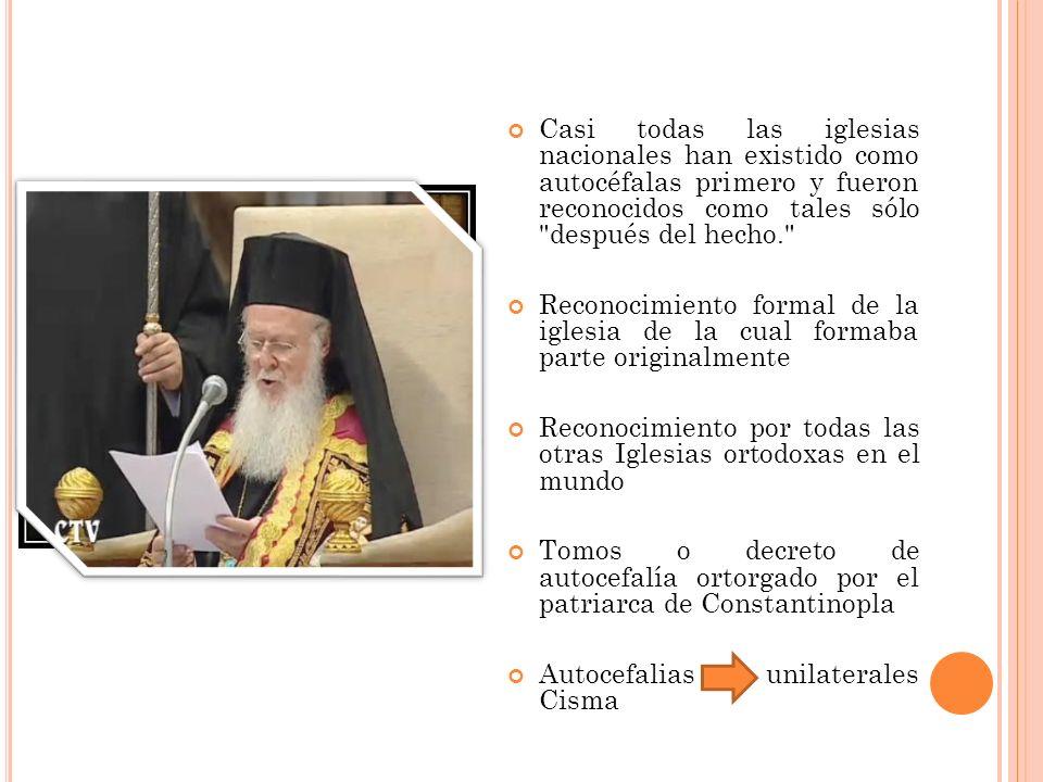 Casi todas las iglesias nacionales han existido como autocéfalas primero y fueron reconocidos como tales sólo