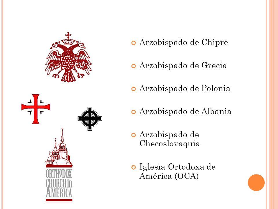 Arzobispado de Chipre Arzobispado de Grecia Arzobispado de Polonia Arzobispado de Albania Arzobispado de Checoslovaquia Iglesia Ortodoxa de América (O