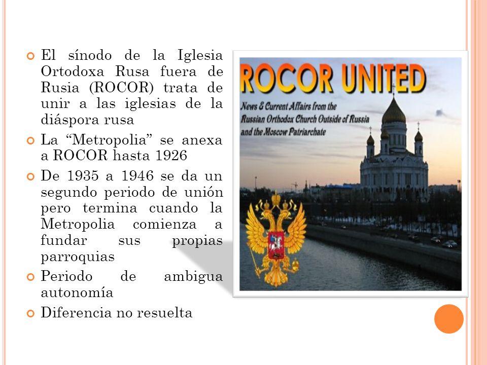 El sínodo de la Iglesia Ortodoxa Rusa fuera de Rusia (ROCOR) trata de unir a las iglesias de la diáspora rusa La Metropolia se anexa a ROCOR hasta 192
