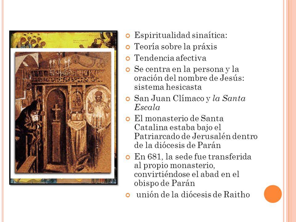 Espiritualidad sinaítica: Teoría sobre la práxis Tendencia afectiva Se centra en la persona y la oración del nombre de Jesús: sistema hesicasta San Ju