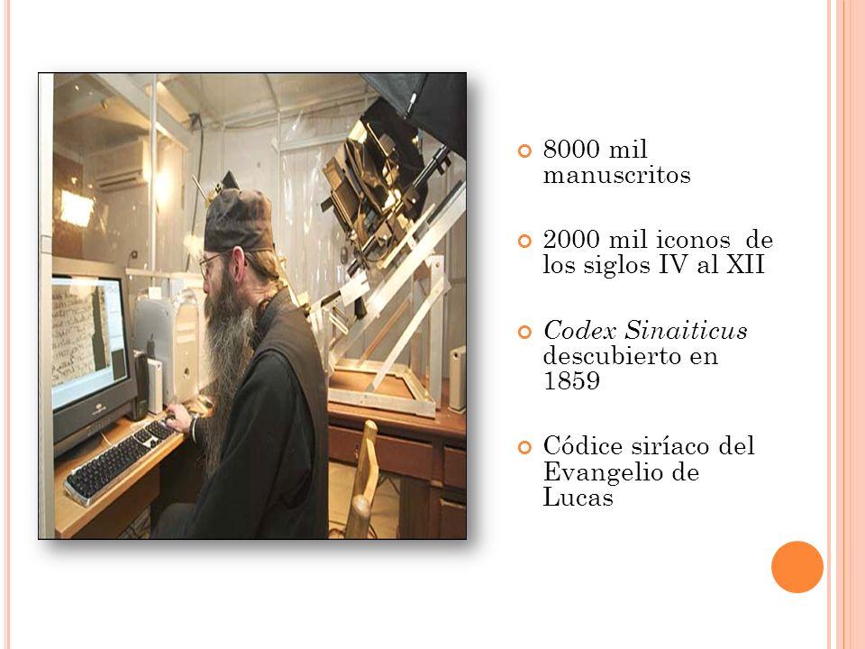 8000 mil manuscritos 2000 mil iconos de los siglos IV al XII Codex Sinaiticus descubierto en 1859 Códice siríaco del Evangelio de Lucas