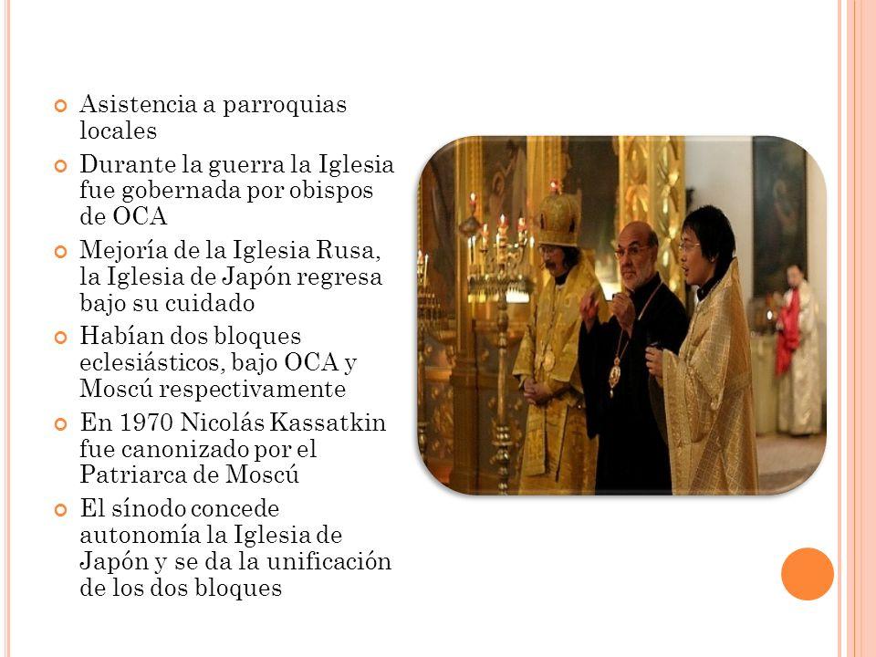 Asistencia a parroquias locales Durante la guerra la Iglesia fue gobernada por obispos de OCA Mejoría de la Iglesia Rusa, la Iglesia de Japón regresa