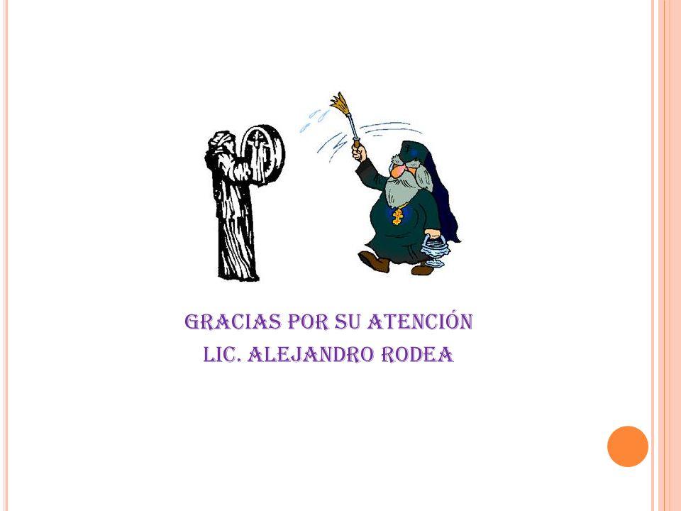 Gracias por su atención Lic. Alejandro Rodea