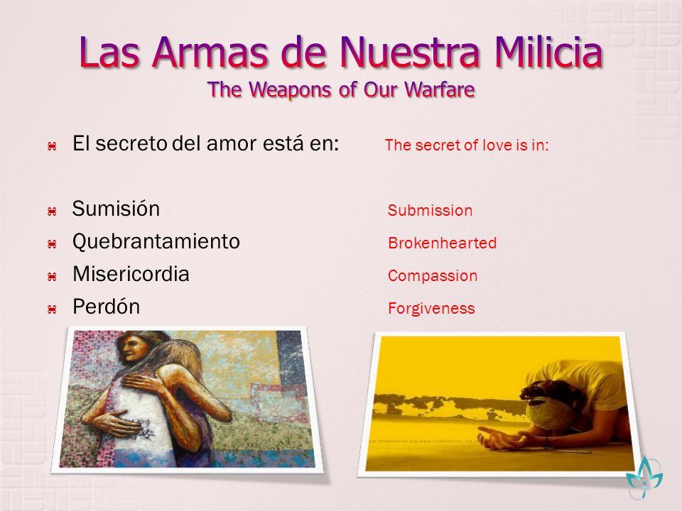 El secreto del amor está en: The secret of love is in: Sumisión Submission Quebrantamiento Brokenhearted Misericordia Compassion Perdón Forgiveness