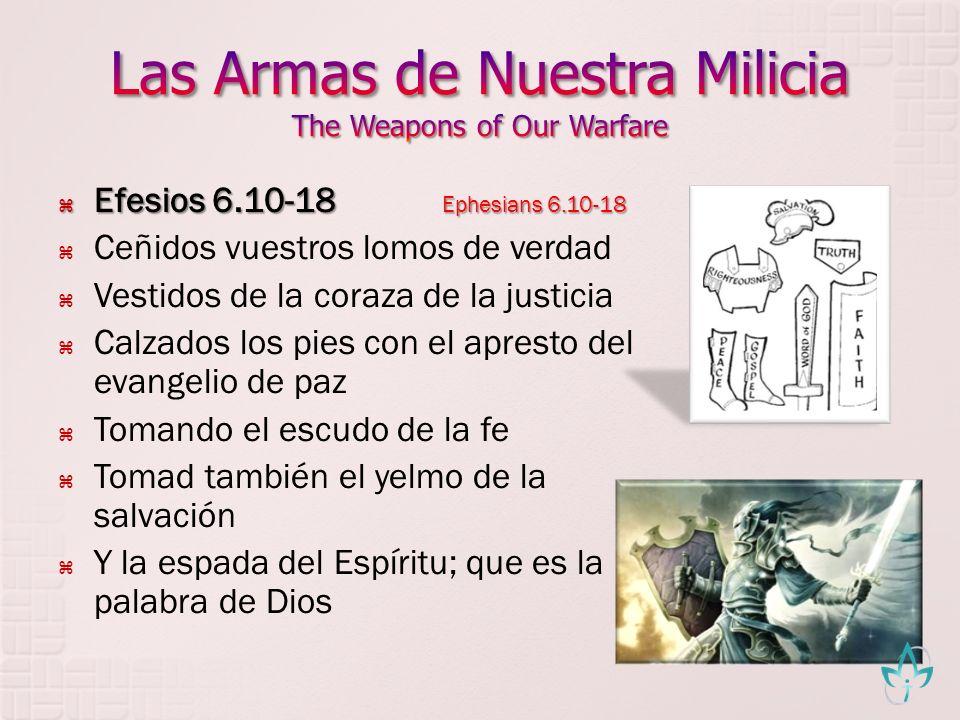 Efesios 6.10-18 Ephesians 6.10-18 Efesios 6.10-18 Ephesians 6.10-18 Ceñidos vuestros lomos de verdad Vestidos de la coraza de la justicia Calzados los