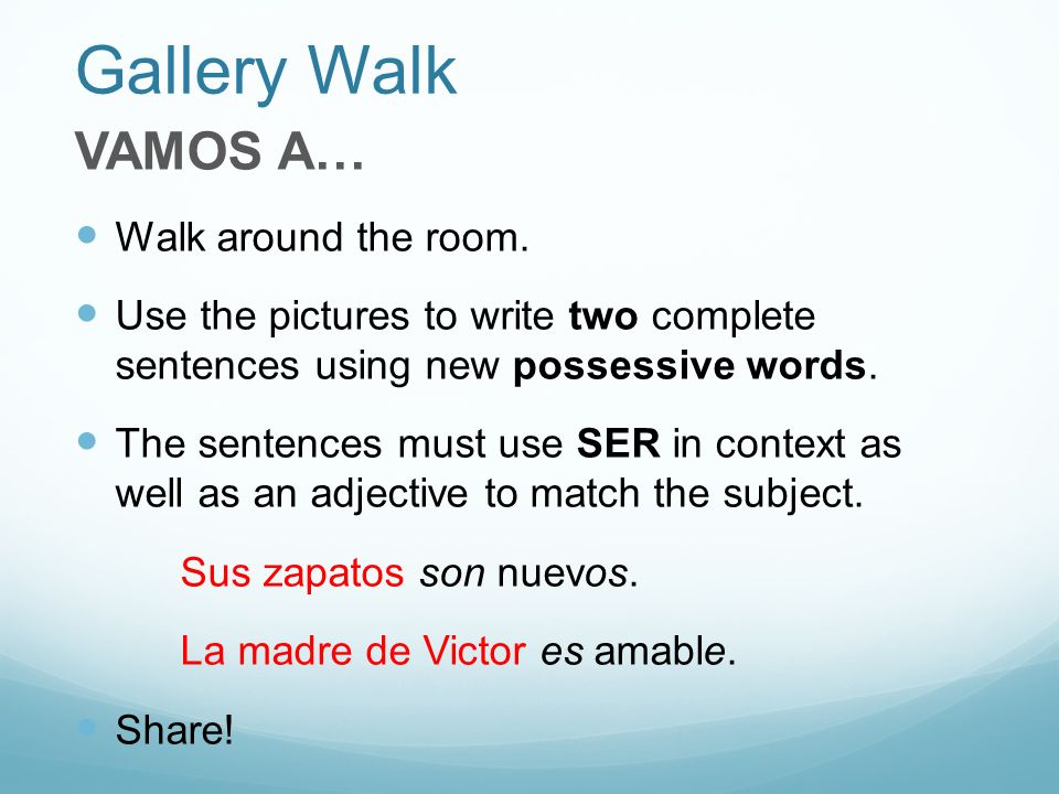Gallery Walk VAMOS A… Walk around the room.