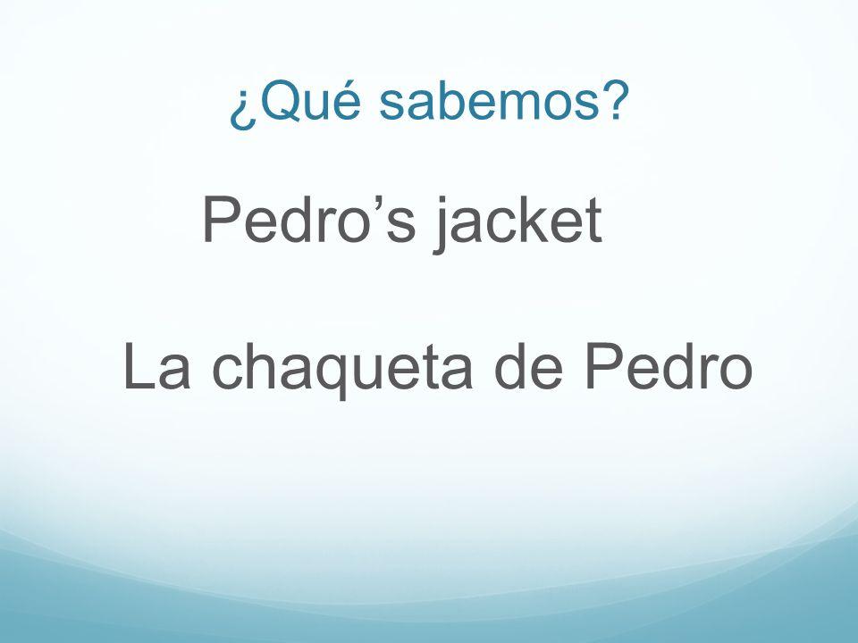 ¿Qué sabemos Pedros jacket La chaqueta de Pedro