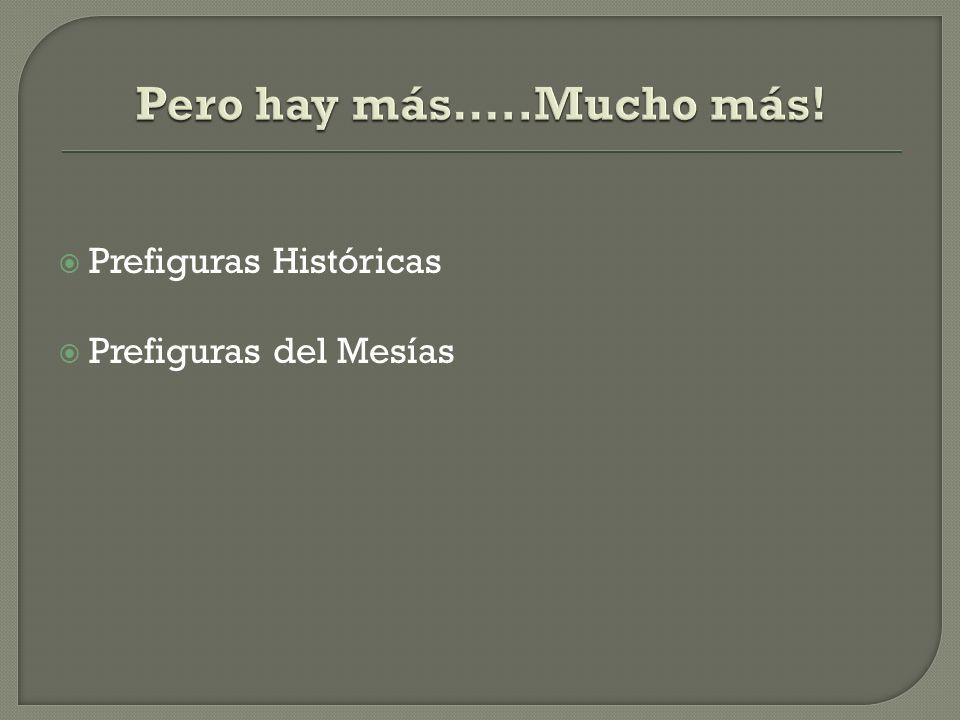 Prefiguras Históricas Prefiguras del Mesías