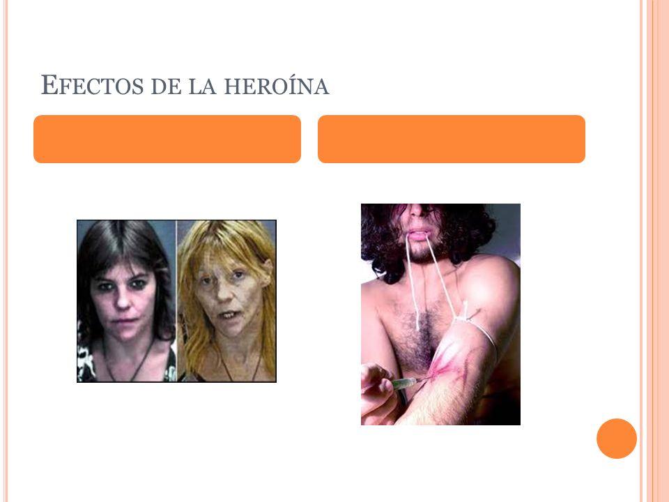 E FECTOS DE LA HEROÍNA