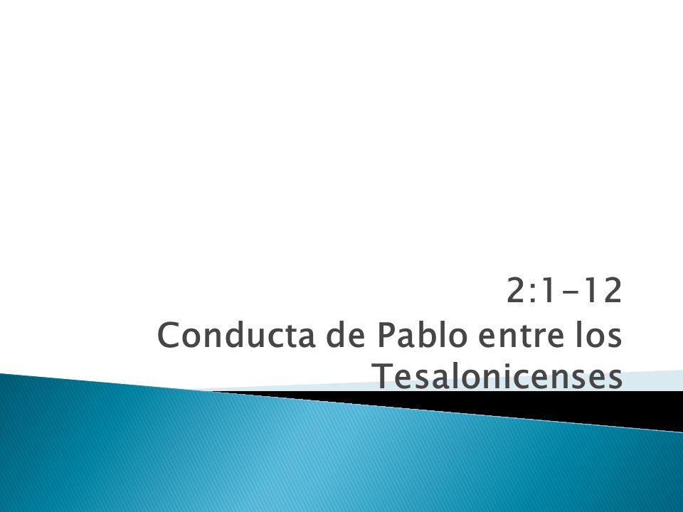 2:1-12 Conducta de Pablo entre los Tesalonicenses