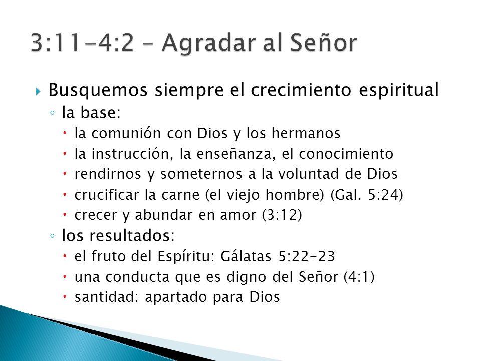 Busquemos siempre el crecimiento espiritual la base: la comunión con Dios y los hermanos la instrucción, la enseñanza, el conocimiento rendirnos y som