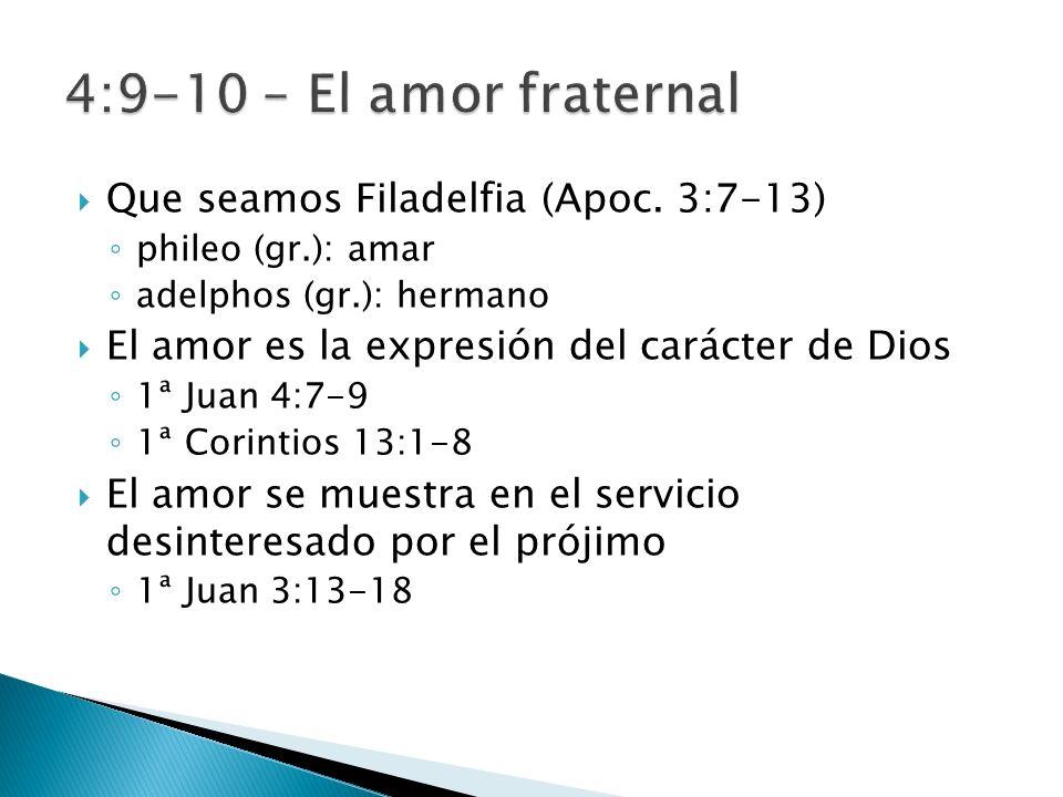 Que seamos Filadelfia (Apoc. 3:7-13) phileo (gr.): amar adelphos (gr.): hermano El amor es la expresión del carácter de Dios 1ª Juan 4:7-9 1ª Corintio