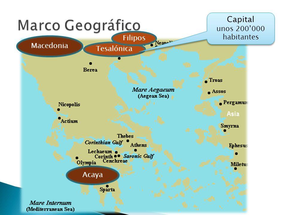 Tesalónica Acaya Macedonia Filipos Capital unos 200000 habitantes Capital unos 200000 habitantes