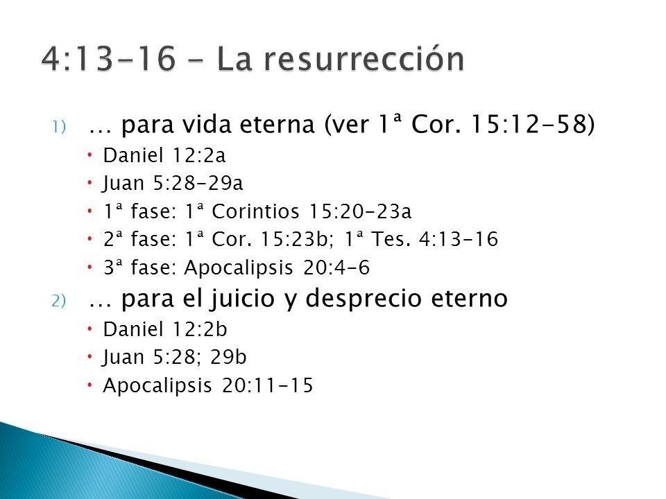 1) … para vida eterna (ver 1ª Cor.