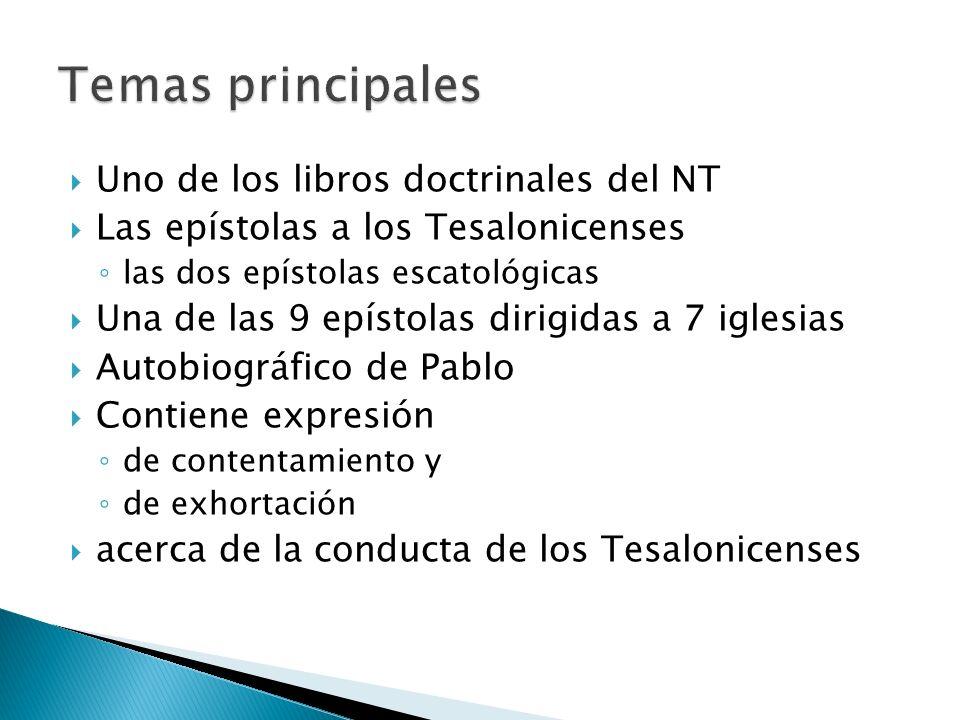 Uno de los libros doctrinales del NT Las epístolas a los Tesalonicenses las dos epístolas escatológicas Una de las 9 epístolas dirigidas a 7 iglesias