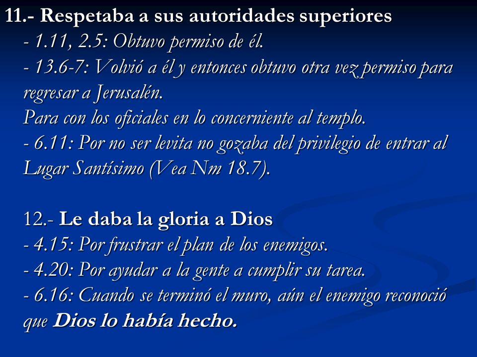 11.- Respetaba a sus autoridades superiores - 1.11, 2.5: Obtuvo permiso de él.