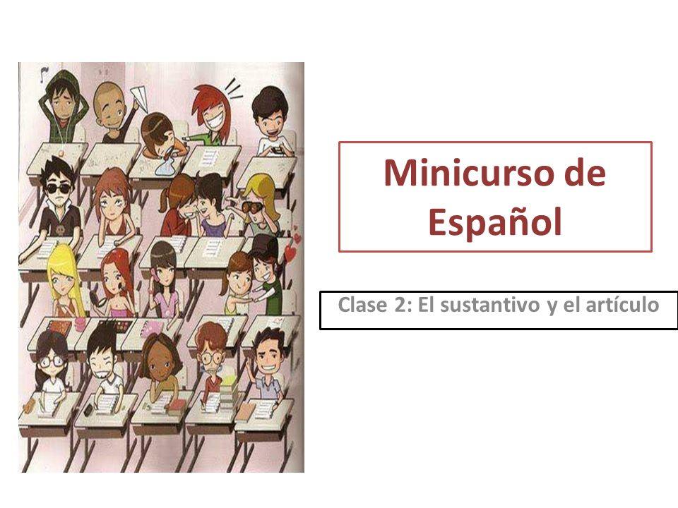 Minicurso de Español Clase 2: El sustantivo y el artículo
