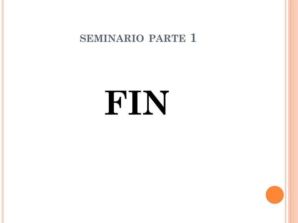 SEMINARIO PARTE 1 FIN