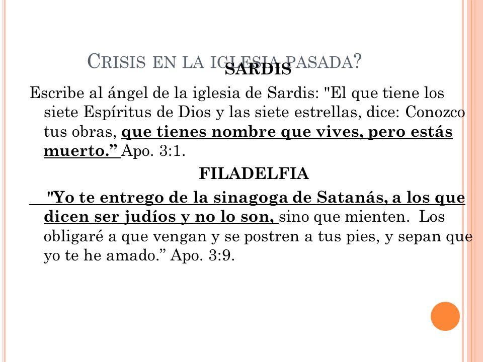 C RISIS EN LA IGLESIA PASADA ? SARDIS Escribe al ángel de la iglesia de Sardis: