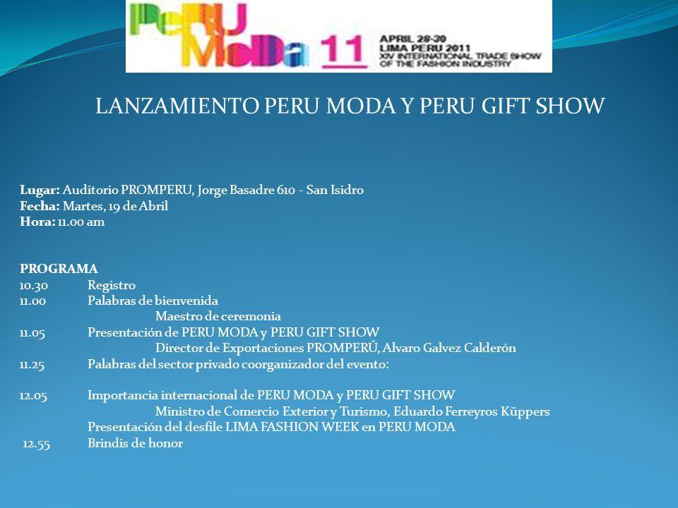 LANZAMIENTO PERU MODA Y PERU GIFT SHOW Lugar: Auditorio PROMPERU, Jorge Basadre 610 - San Isidro Fecha: Martes, 19 de Abril Hora: 11.00 am PROGRAMA 10