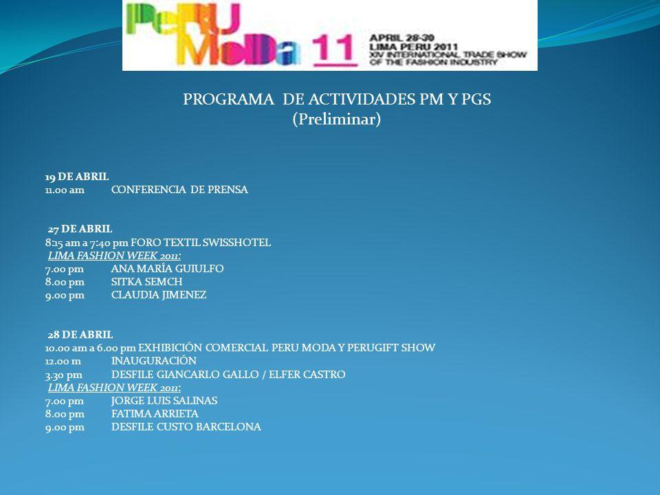 PROGRAMA DE ACTIVIDADES PM Y PGS (Preliminar) 19 DE ABRIL 11.00 am CONFERENCIA DE PRENSA 27 DE ABRIL 8:15 am a 7:40 pm FORO TEXTIL SWISSHOTEL LIMA FAS