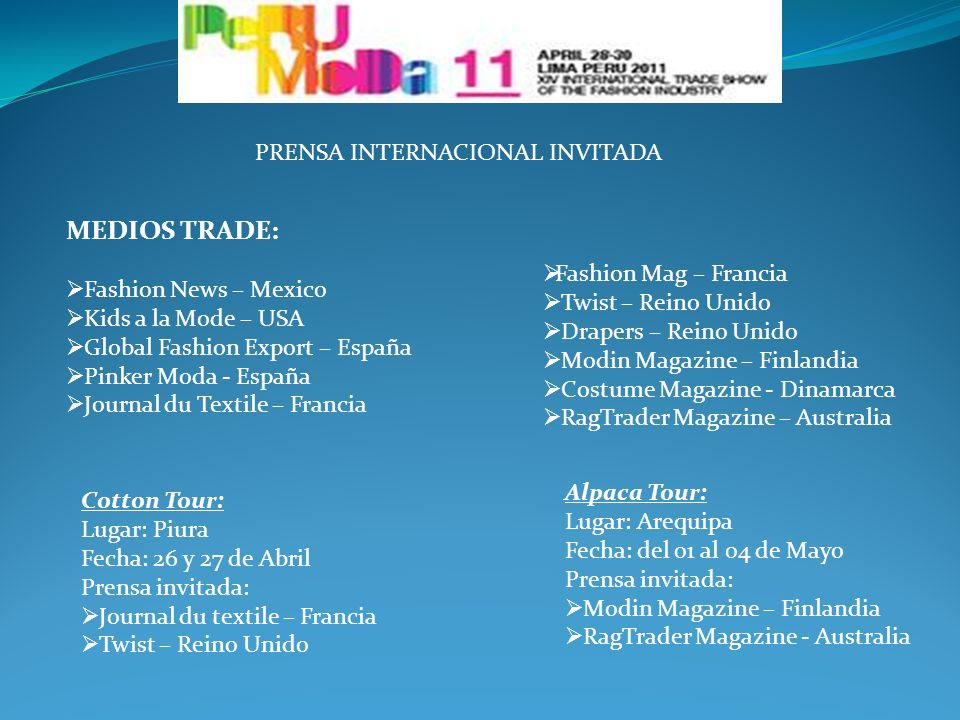 PRENSA INTERNACIONAL INVITADA MEDIOS TRADE: Fashion News – Mexico Kids a la Mode – USA Global Fashion Export – España Pinker Moda - España Journal du